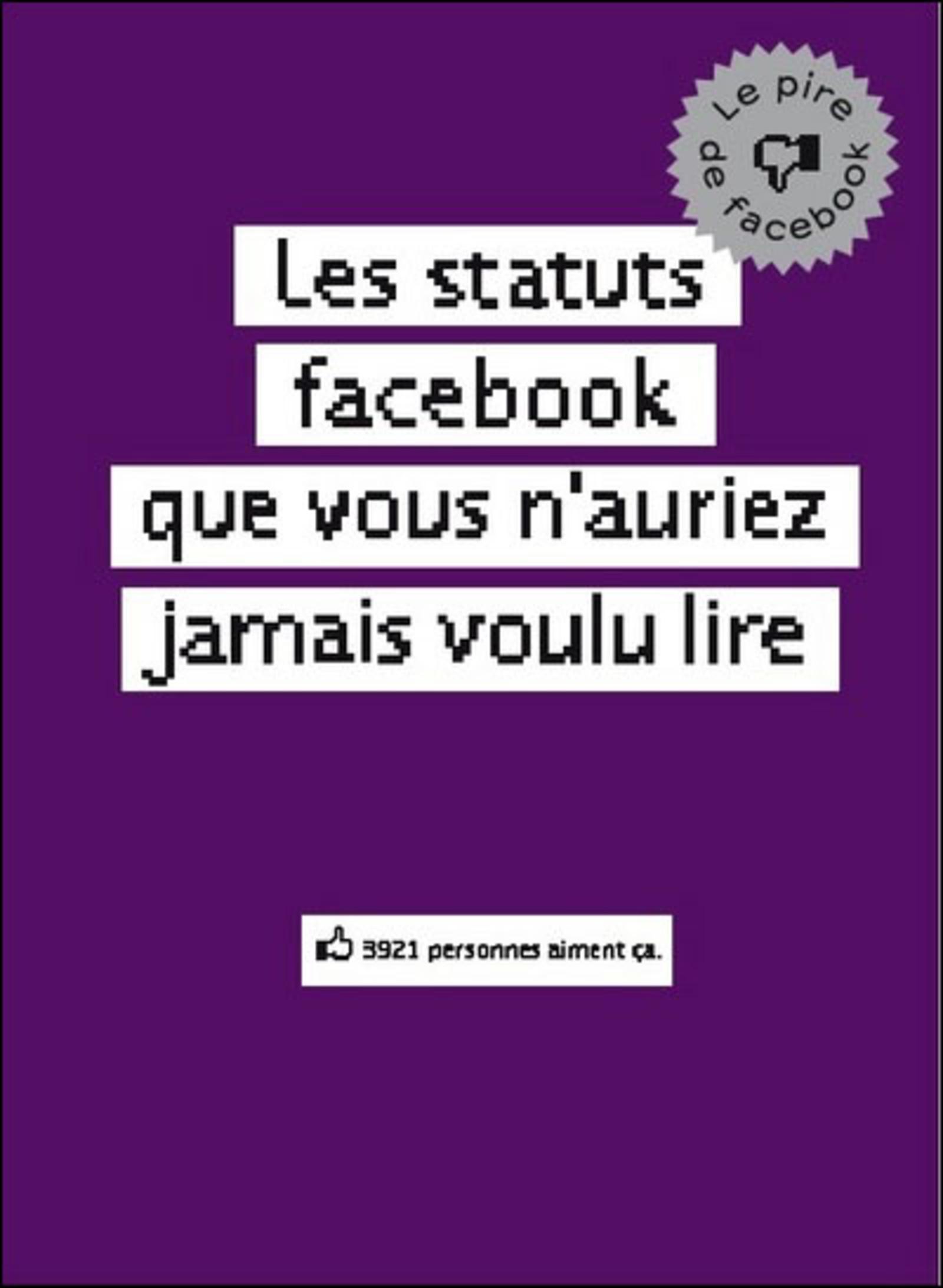 Les statuts facebook que vous n 39 auriez jamais voulu lire - Phrase a mettre sur une photo ...